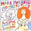 More Mozart for Mothers-To-Be - Gentle Love Songs