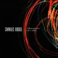 Charles Dodge: A Retrospective (1997-2009)