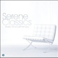 Serene Classics - Music for a Calmer You