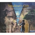 Stradivari's Gift for Narrator, Violin and String Orchestra
