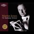 Martin Jones - 75th Birthday Tribute