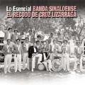 Lo Esencial Banda Sinaloense El Recodo De Cruz Lizarraga