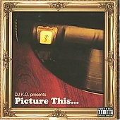 Picture This (DJ KO Presents) [PA]