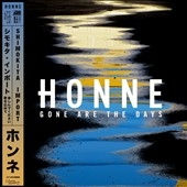 HONNE/Gone Are the Days (Shimokita Import)[2564650784]
