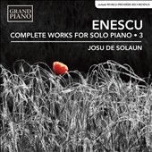 ホス・デ・ソラウン/Enescu: Complete Works for Solo Piano Vol.3[GP707]