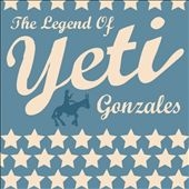 Yeti (Rock)/The Legend Of Yeti Gonzales[GUAG002CD]