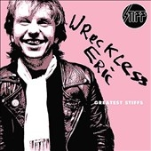 Wreckless Eric/Greatest Stiffs[44]