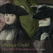Wik, Tone/Barokkanerne/Bellezza Crudel - Vivaldi: Cantate RV.679, 660, 664, 678, Concerti RV.484, 441 (4/2008)  / Tone Wik(S), Barokkanerne [2L56SACD]