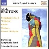 バルセロナ・シンフォニック・バンド/S.Brotons: Symphony No.6