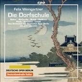 Felix Weingartner: Die Dorfschule Op.64