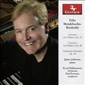 ジェームズ・ジョンソン/Mendelssohn: Piano Concertos No.1, No.2, Variations Serieuses Op.54[CRC3354]