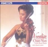 Vocalise - Violin Show Pieces / Chee-Yun, Akira Eguchi