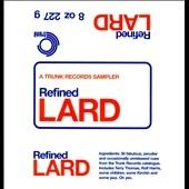 Refined Lard: A Trunk Records Sampler[JBH045CD]