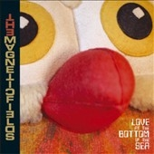 The Magnetic Fields/Love At the Bottom of the Sea[WIGCD285]