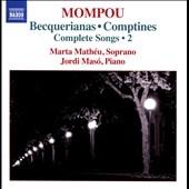 マルタ・マテウ/Mompou: Complete Songs Vol.2 - Becquerianas, Comptines[8573100]