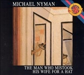 Nyman: The Man Who Mistook His Wife for a Hat