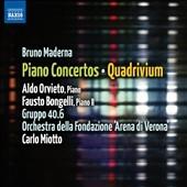 アルド・オルヴィエート/B.Maderna: Piano Concertos, Quadrivium [8572642]