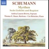 アンドレア・ローレン・ブラウン/Schumann: Myrthen Op.25, Sechs Gedichte und Requiem Op.90[8557079]