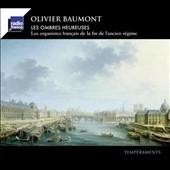 オリヴィエ・ボーモン/Les Ombres Heureuses - Les Organistes francais de la fin de l'ancien Regime [TEM316053]
