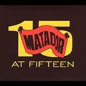 Matador at Fifteen  [Digipak] [2CD+DVD] [10623]