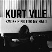 Kurt Vile/Smoke Ring For My Halo[OLE9382]