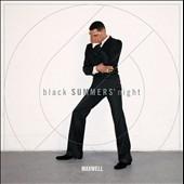 Maxwell/black SUMMER'S nights[88697752682]