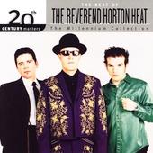 The Reverend Horton Heat/The Best Of Reverend Horton Heat - Millennim Colection [B000524602]