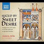 ボー・ホルテン/Seized by Sweet Desire - Singing Nuns and Ladies, From the Cathedral to the Bed Chamber / Bo Holten, Musica Ficta[8572265]