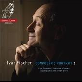 イヴァン・フィッシャー/Ivan Fischer: Composer's Portrait Vol.1 [CCS34516]