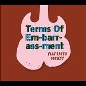 Flat Earth Society (World)/Terms of Em-Barr-Ass-Ment[IGL272]