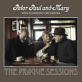 Peter, Paul & Mary/Peter, Paul and Mary With Symphony Orchestra : The Prague Sessions[R2523477]