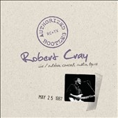 Robert Cray/Authorized Bootleg : Live, Outdoor, Concert, Austin, Texas May 25 1987[B001399902]