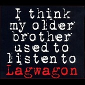 Lagwagon/I Think My Older Brother Used To Listen To Lagwagon[FAT7332]