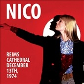 Nico (Rock)/Reims Cathedral - December 13, 1974[CLE09222]