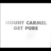 Mount Carmel/Get Pure[157]