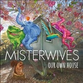 MisterWives/Our Own House[B002261702]