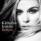 キャサリン・ジェンキンス/Believe / Katherine Jenkins [256468594]