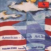 American-Jewish Art Songs / Paulina Stark, Nadina Shank