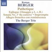 """ベルゲル三重奏団/Roman Berger: Pathetique, Epilogue (Ommagio a L.v.B.), Piano Sonata No.3 """"da camera"""", etc [8573406]"""