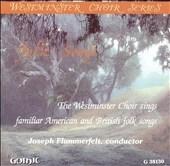 Folk Songs / Joseph Flummerfelt, Westminster Choir