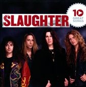 Slaughter/10 Great Songs : Slaughter[X0832562]