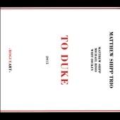 Matthew Shipp Trio/To Duke[ROG0060]