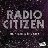 Radio Citizen/The Night & The City [SK310LP]