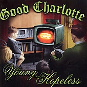 Good Charlotte/The Young And The Hopeless[5094882]