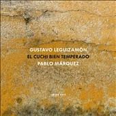"""Gustavo """"Cuchi"""" Leguizamon: El Cuchi Bien Temperado CD"""