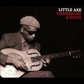 Little Axe/Champagne &Grits[EB133A]