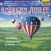 American Jubilee -Liberty Fanfare, Yankee Doodle, Variations on America, etc (1985-87) / Erich Kunzel(cond), Cincinnati Pops Orchestra