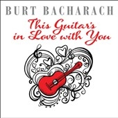 Burt Bacharach: This Guitar's in Love With You CD