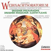 Saint-Saens: Weihnachtsoratorium;  Mendelssohn / Flamig
