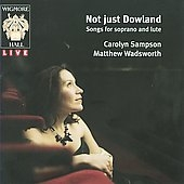 Not Just Dowland - Songs for Soprano and Lute
